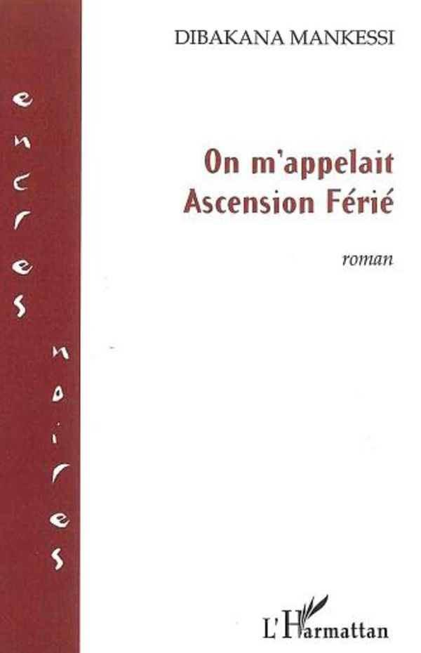 On m'appelait Ascension Férié : roman - Dibakana Mankessi