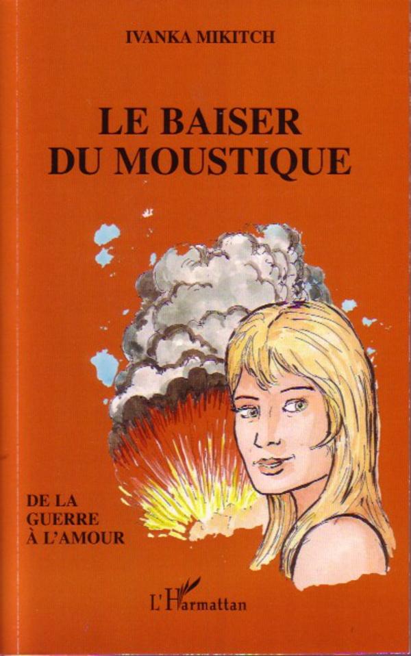 Le Baiser Du Moustique De La Guerre à Lamour Ivanka Mikitch