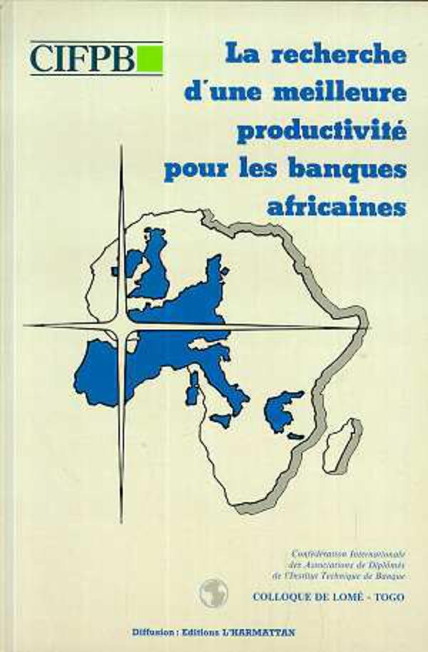 La recherche d'une meilleure productivité pour les banques africaines