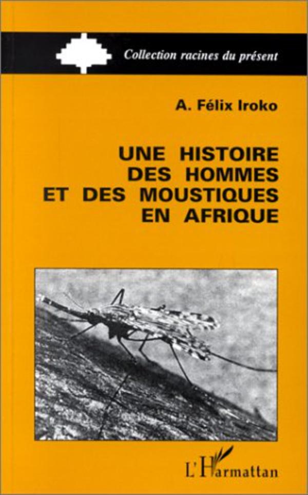 Une histoire des hommes et des moustiques en Afrique