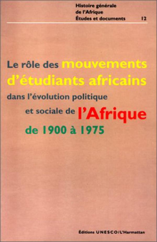 Le rôle des mouvements d'étudiants africains dans l'évolution politique et sociale de l'Afrique de 1