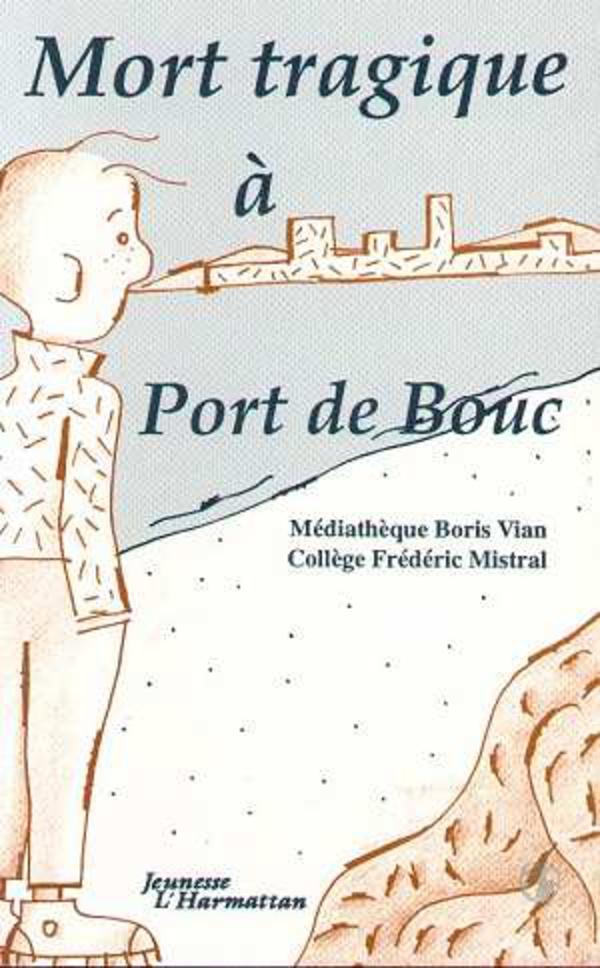 Mort tragique port de bouc l 39 trange marchand de port de bouc mediath que boris vian - College frederic mistral port de bouc ...