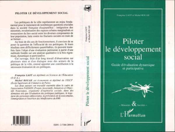 PILOTER LE DEVELOPPEMENT SOCIAL. Guide d'évaluation dynamique et participative - Michel Rouah,Françoise Laot