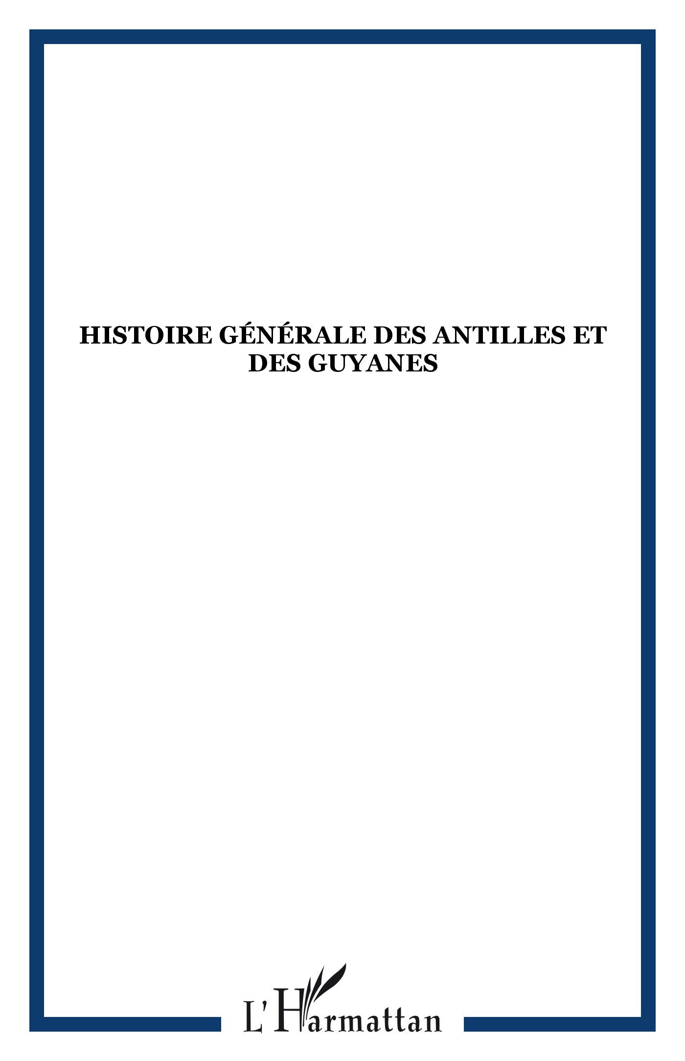Histoire générale des Antilles et des Guyanes