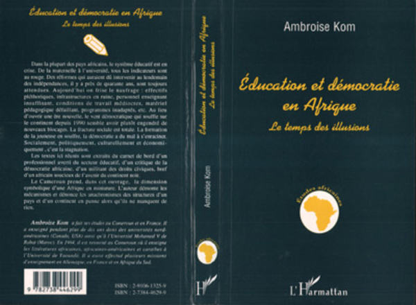 Education et démocratie en Afrique. Le temps des illusions - Ambroise Kom