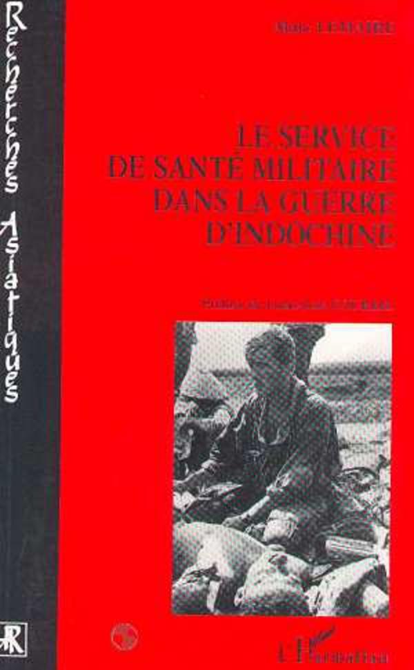 le service de sant u00c9 militaire dans la guerre d u0026 39 indochine