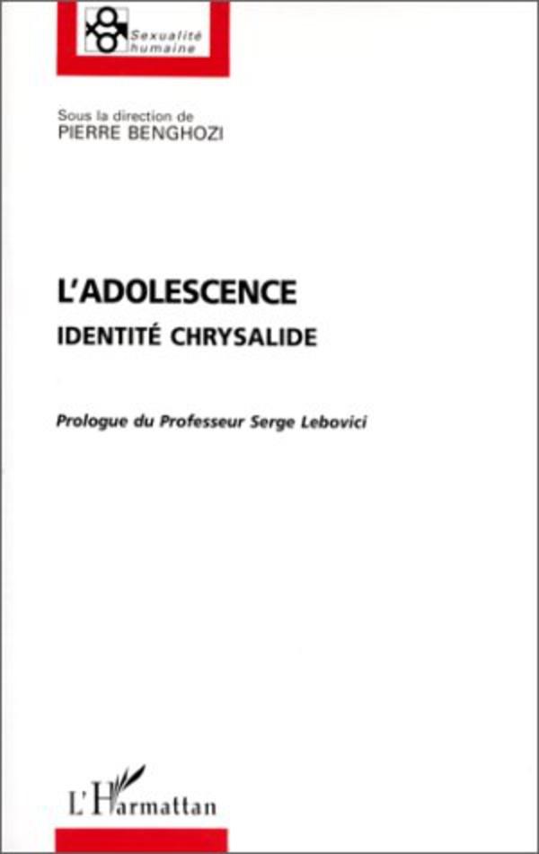 L'ADOLESCENCE IDENTITÉ ET CHRYSALIDE