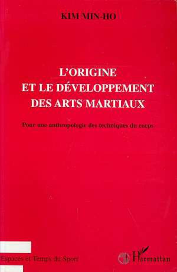 l 39 origine et le developpement des arts martiaux pour une