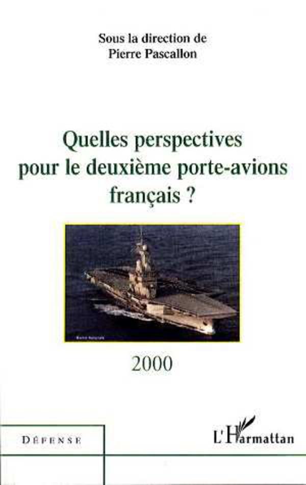 Quelles perspectives pour le deuxieme porte avions fran ais sous la direction de pierre - Deuxieme porte avion francais ...