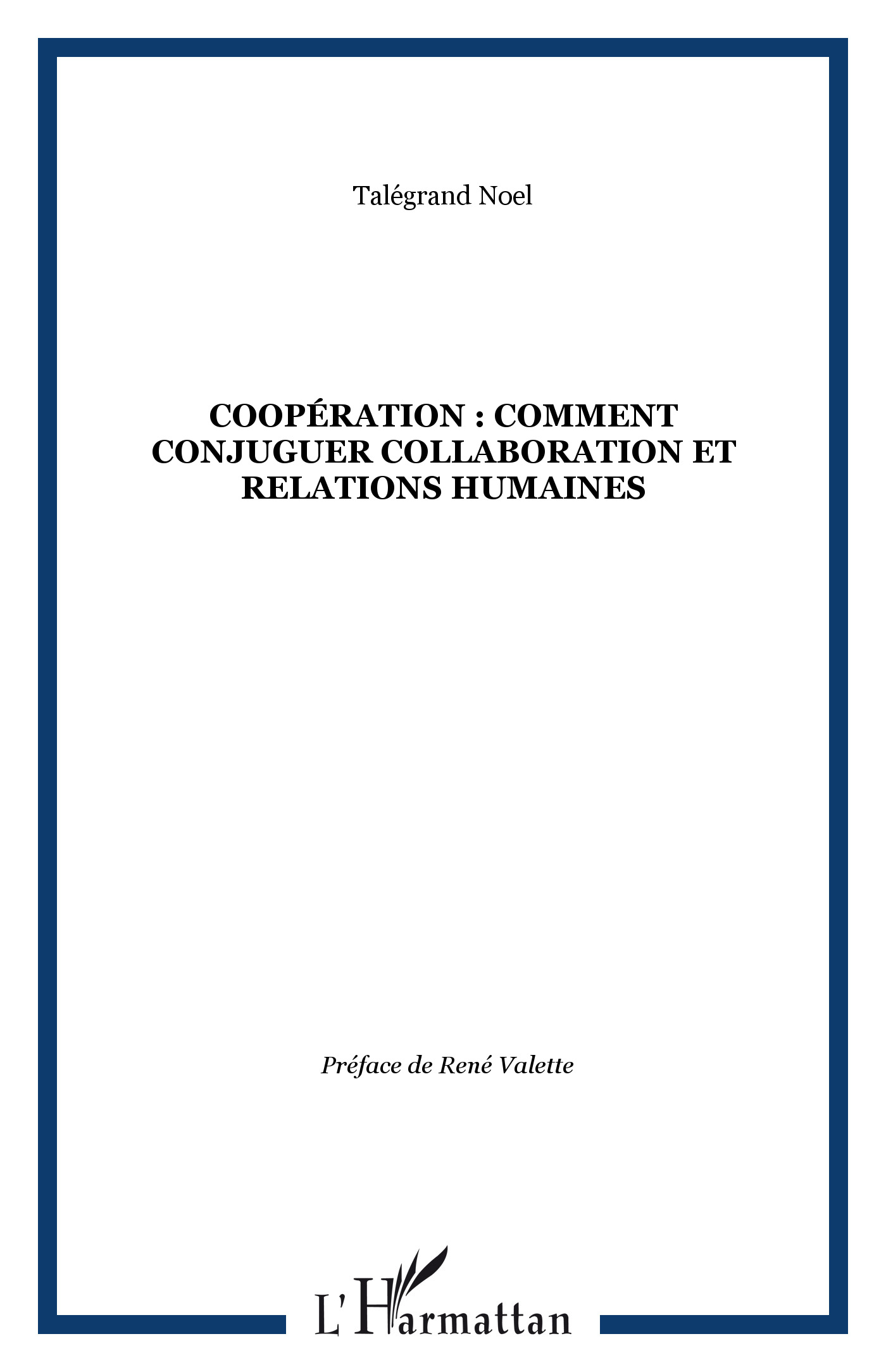 Cooperation Comment Conjuguer Collaboration Et Relations Humaines Talegrand Noel Livre Ebook Epub