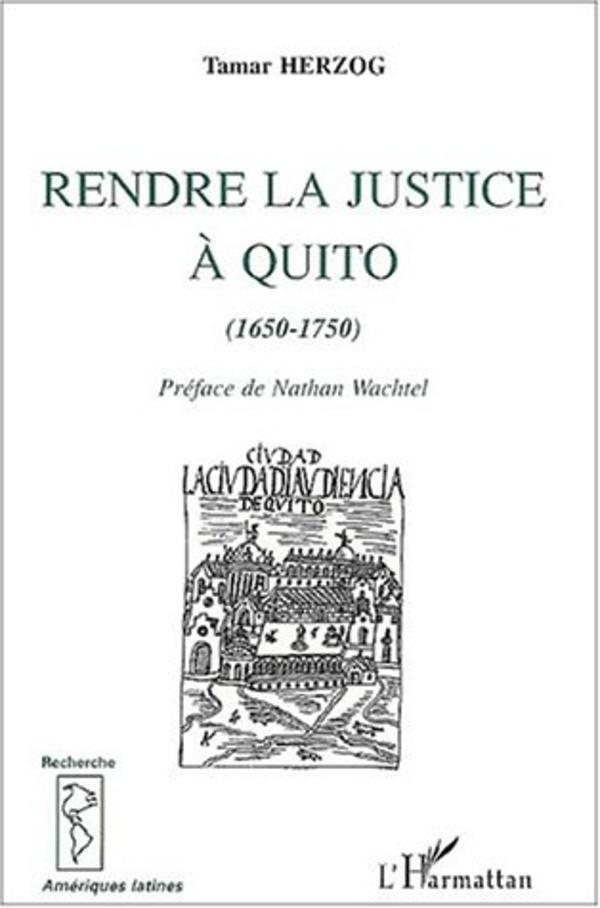 RENDRE LA JUSTICE À QUITO (1670-1750)