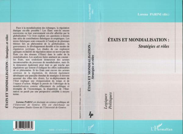 Etats et mondialisation : Stratégies et rôles - Lorena Parini, Collectif