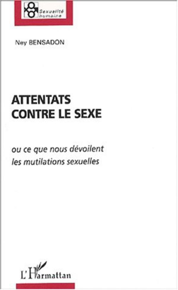 """Résultat de recherche d'images pour """"BENSADON Ney, Attentats contre le sexe ou ce que nous dévoilent les mutilations sexuelles, l'Harmattan, 2002"""""""