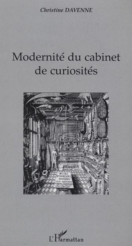 modernit du cabinet de curiosit s christine davenne livre ebook epub. Black Bedroom Furniture Sets. Home Design Ideas