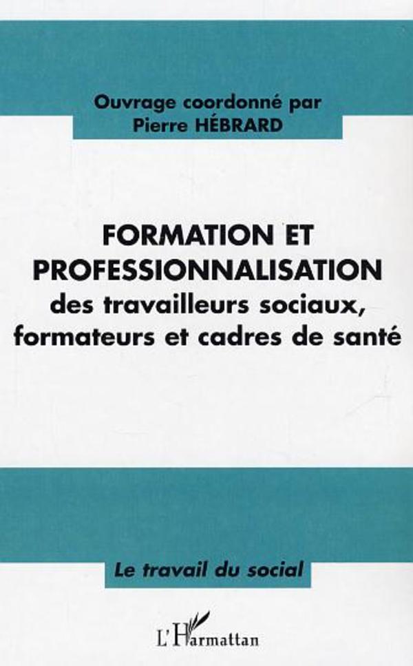 formation et professionnalisation des travailleurs sociaux formateurs et cadre de sant 233