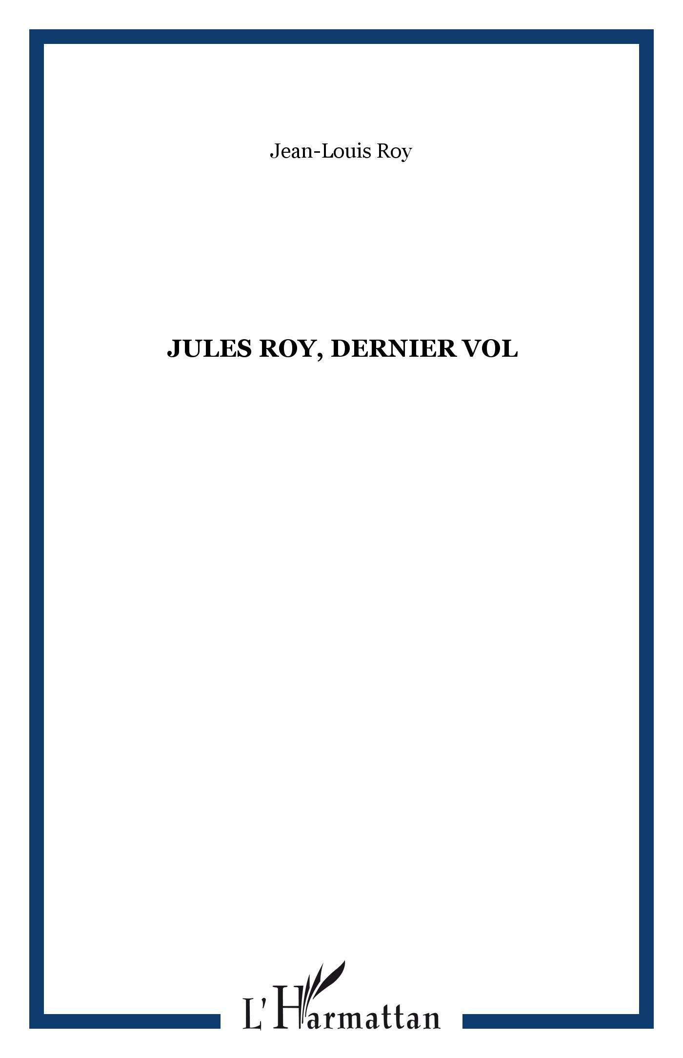 Jules Roy, dernier