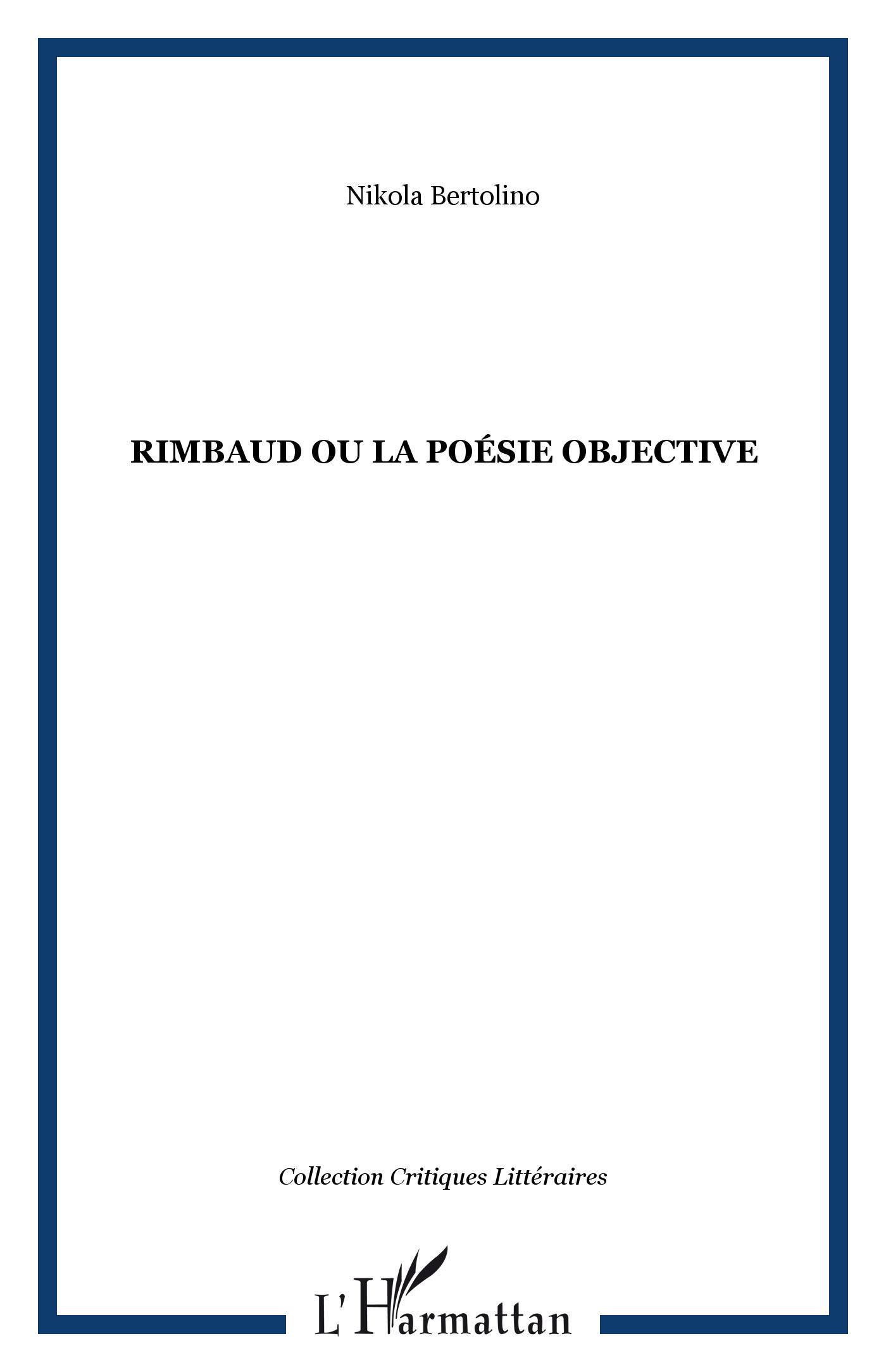 Rimbaud Ou La Poésie Objective Nikola Bertolino Livre