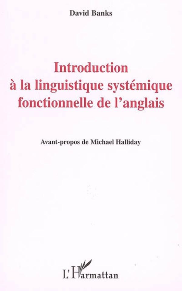 Introduction à la linguistique systémique fonctionnelle de l'anglais - David Banks