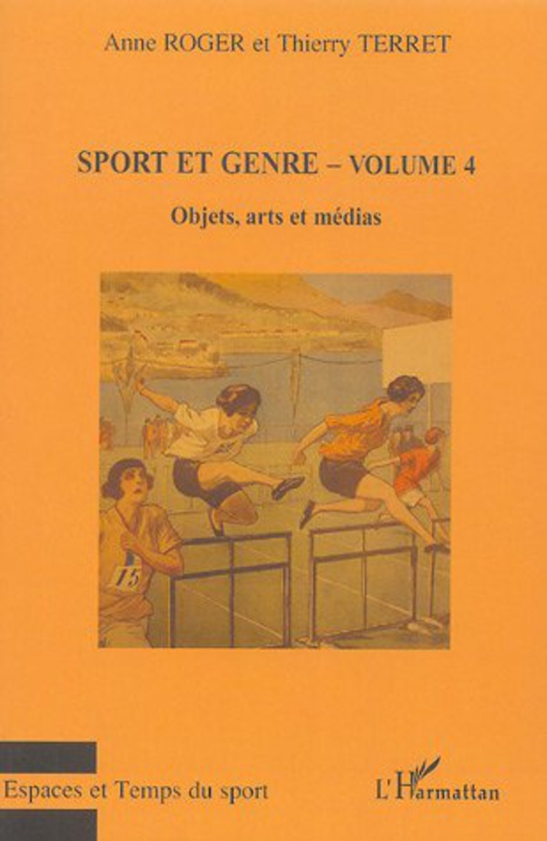 sport et genre volume 4 objets arts et m dias anne roger thierry terret livre ebook epub. Black Bedroom Furniture Sets. Home Design Ideas