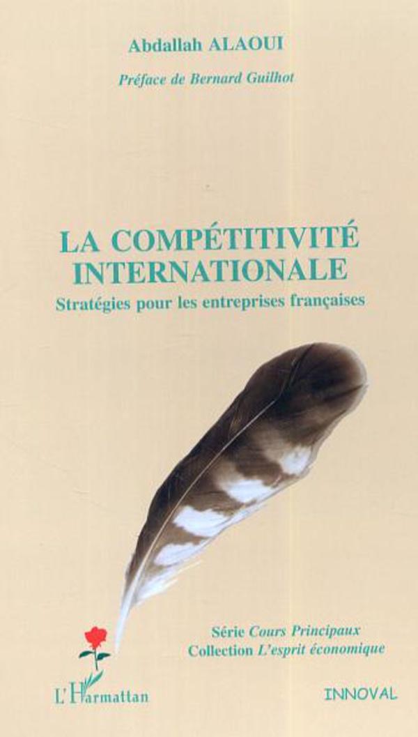 LA COMPÉTITIVITÉ INTERNATIONALE - Stratégies pour les entreprises ... dc7dd987dc13