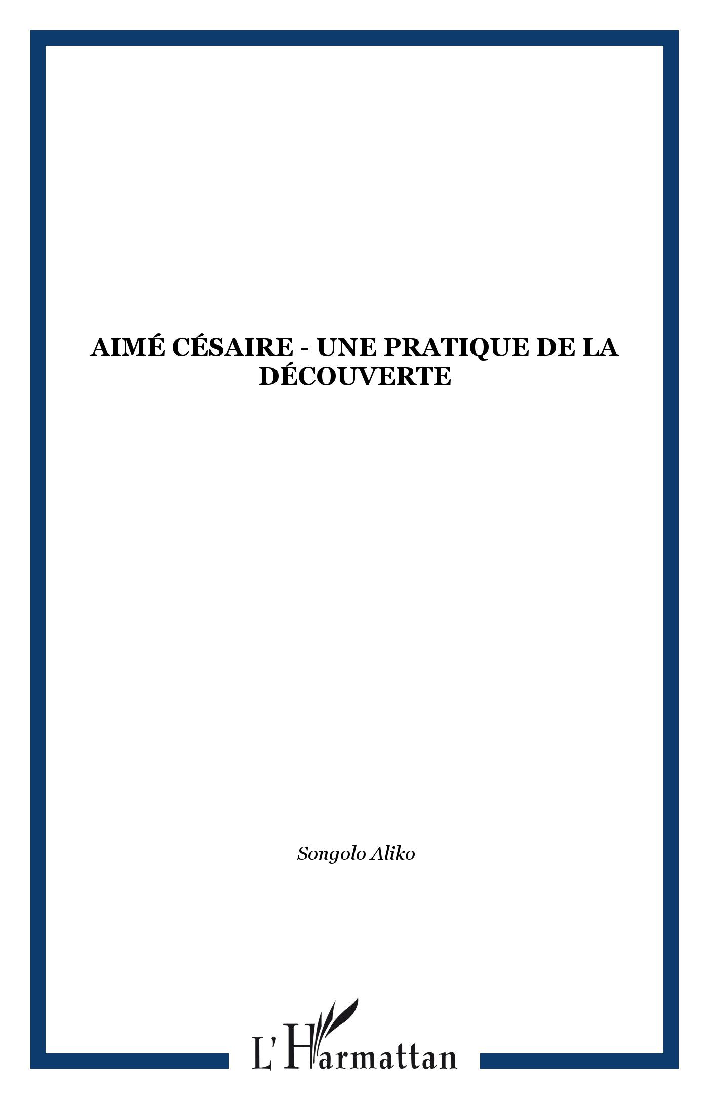 Aimé Césaire - Une pratique de la découverte