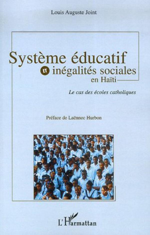 Système éducatif et inégalités sociales en Haïti : Le cas des écoles catholiques (French Edition)