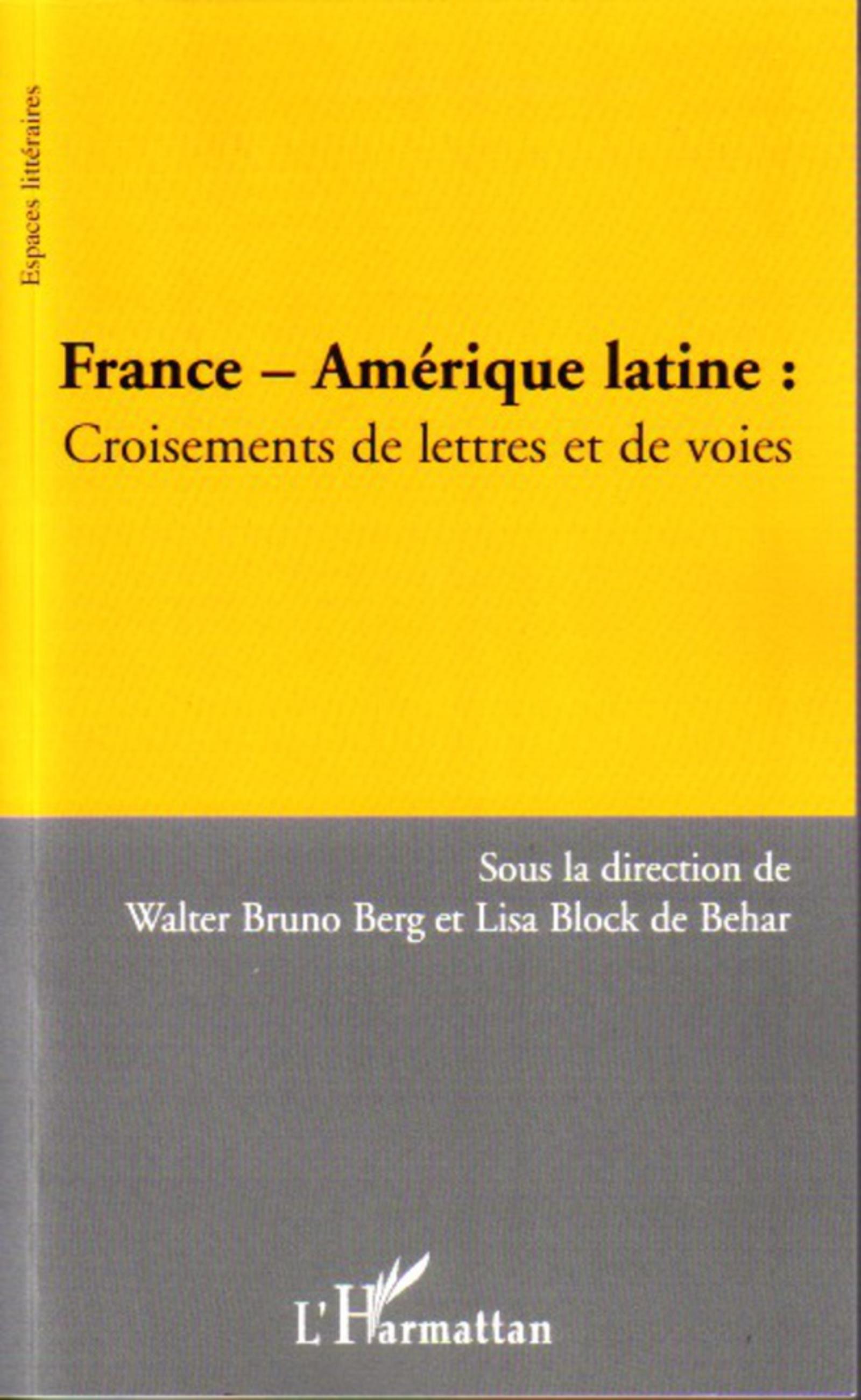 France - Amérique latine. Croisements de lettres et de voies