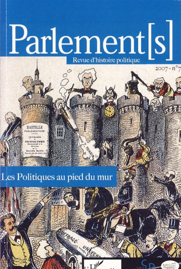 Parlements N° 7/2007 Les Politiques au pied du mur - Frédéric Attal,François Dubasque,Thierry Hohl,Frédéric Turpin