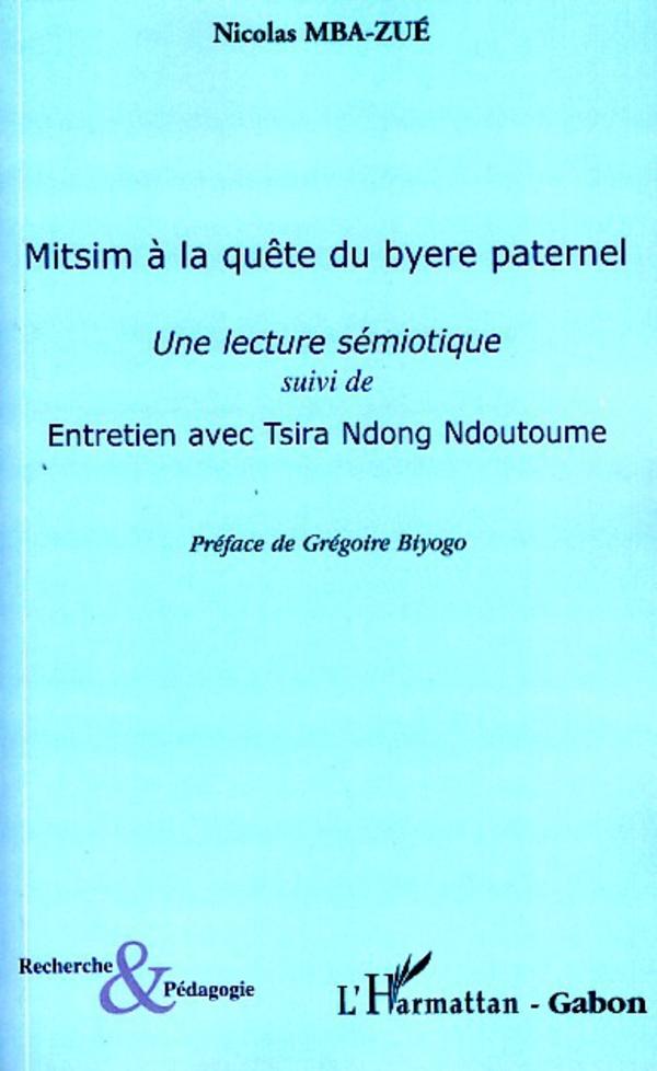 Mythe des origines du byere fang: Sémiotique du texte (Recherche et Pédagogie) (French Edition)