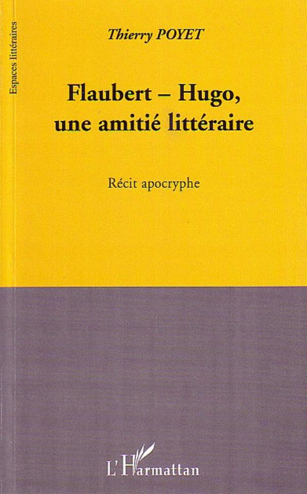 Flaubert-Hugo, une