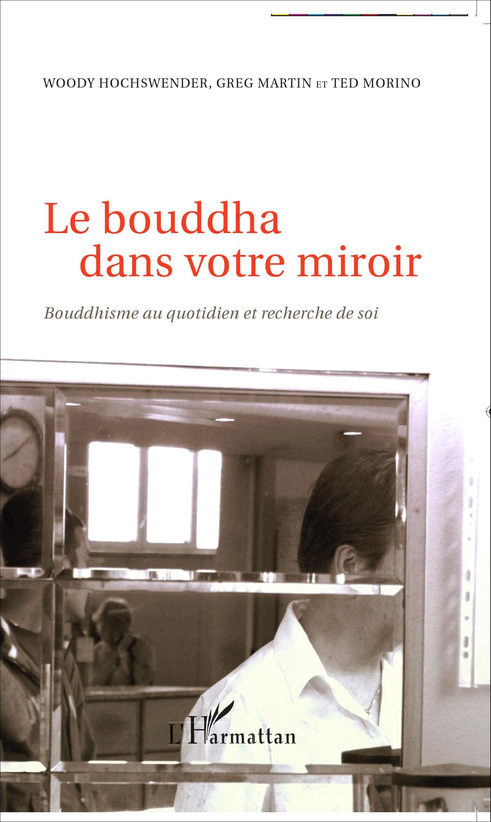 Le bouddha dans votre miroir bouddhisme au quotidien et for Miroir psychanalyse