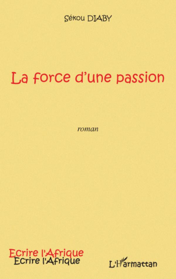 La force d'une passion (Diénéba) - Sékou Diaby