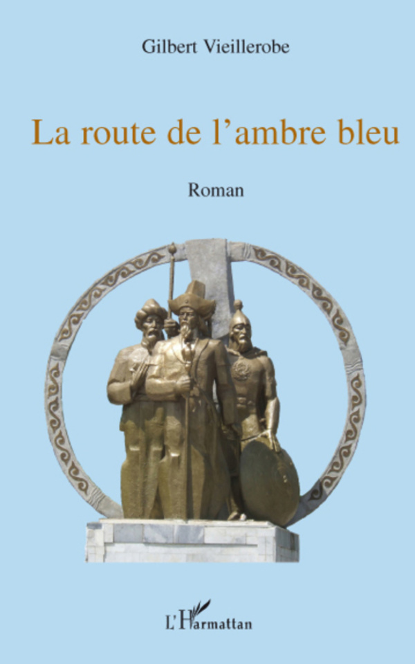 la route de l 39 ambre bleu roman gilbert vieillerobe livre ebook epub. Black Bedroom Furniture Sets. Home Design Ideas