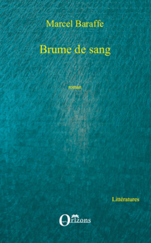 BRUME DE SANG Marcel Baraffe