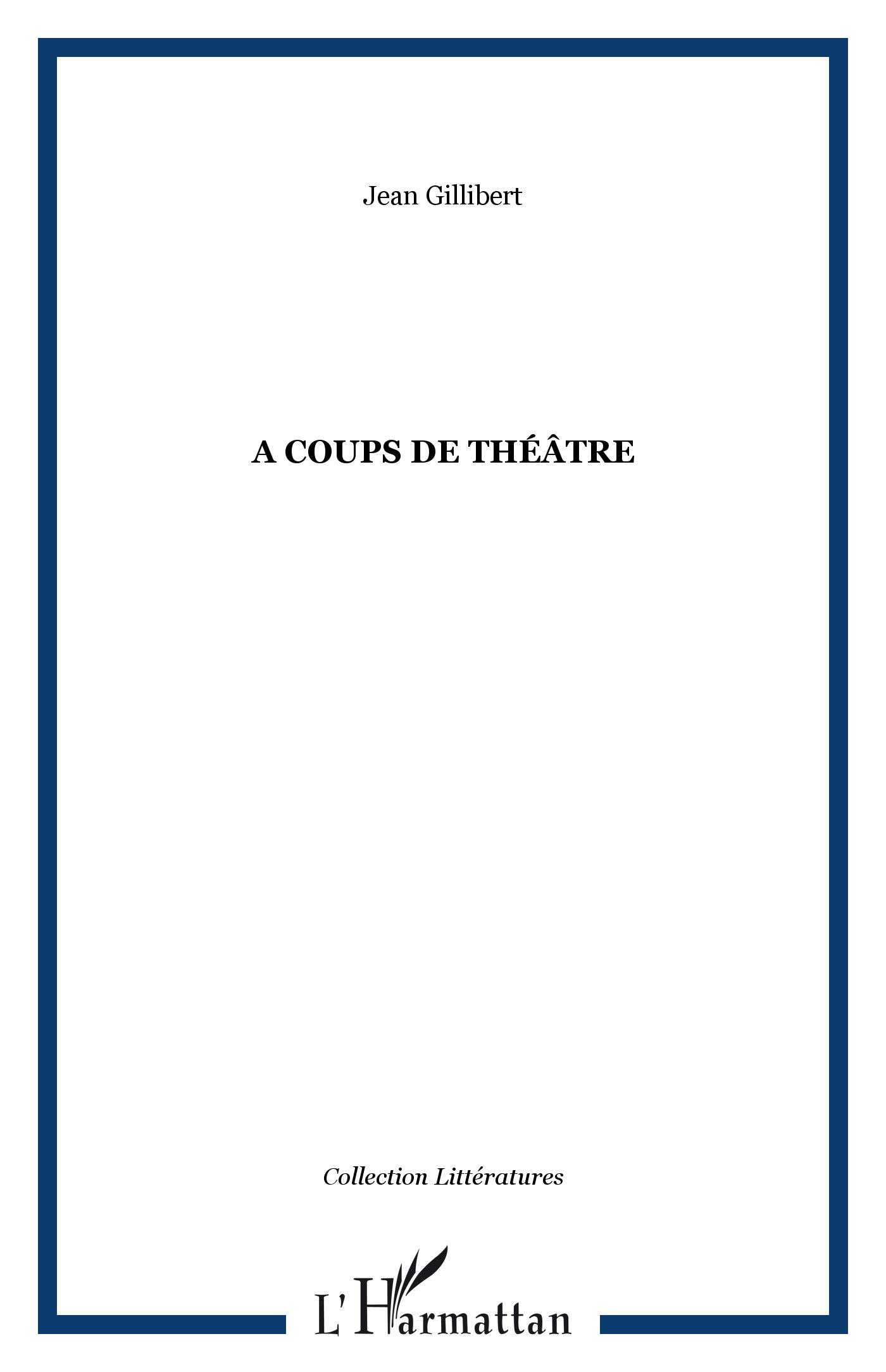 A COUPS DE THTRE Jean Gillibert