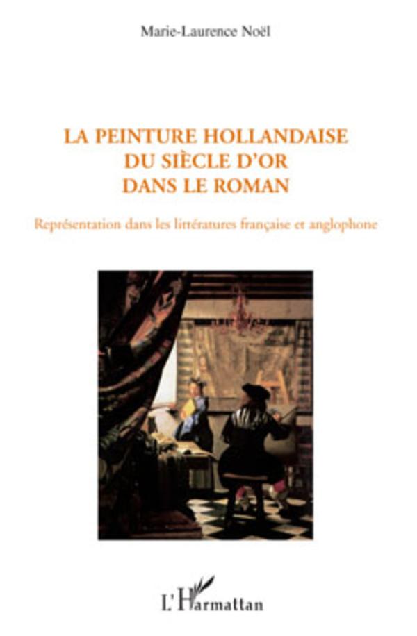 La Peinture Hollandaise Du Siècle Dor Dans Le Roman