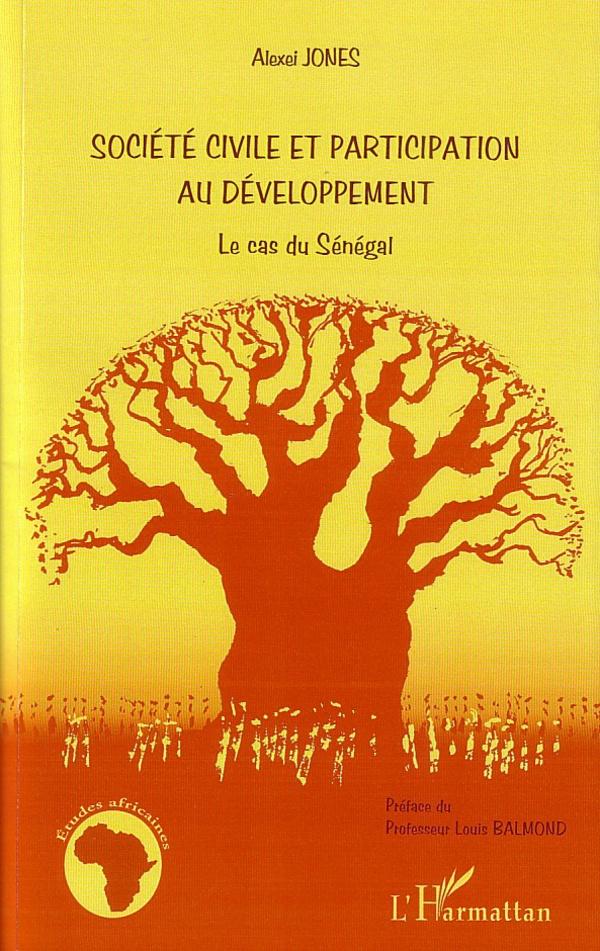 Société civile et participation au développement. Le cas du Sénégal - Alexei Jones