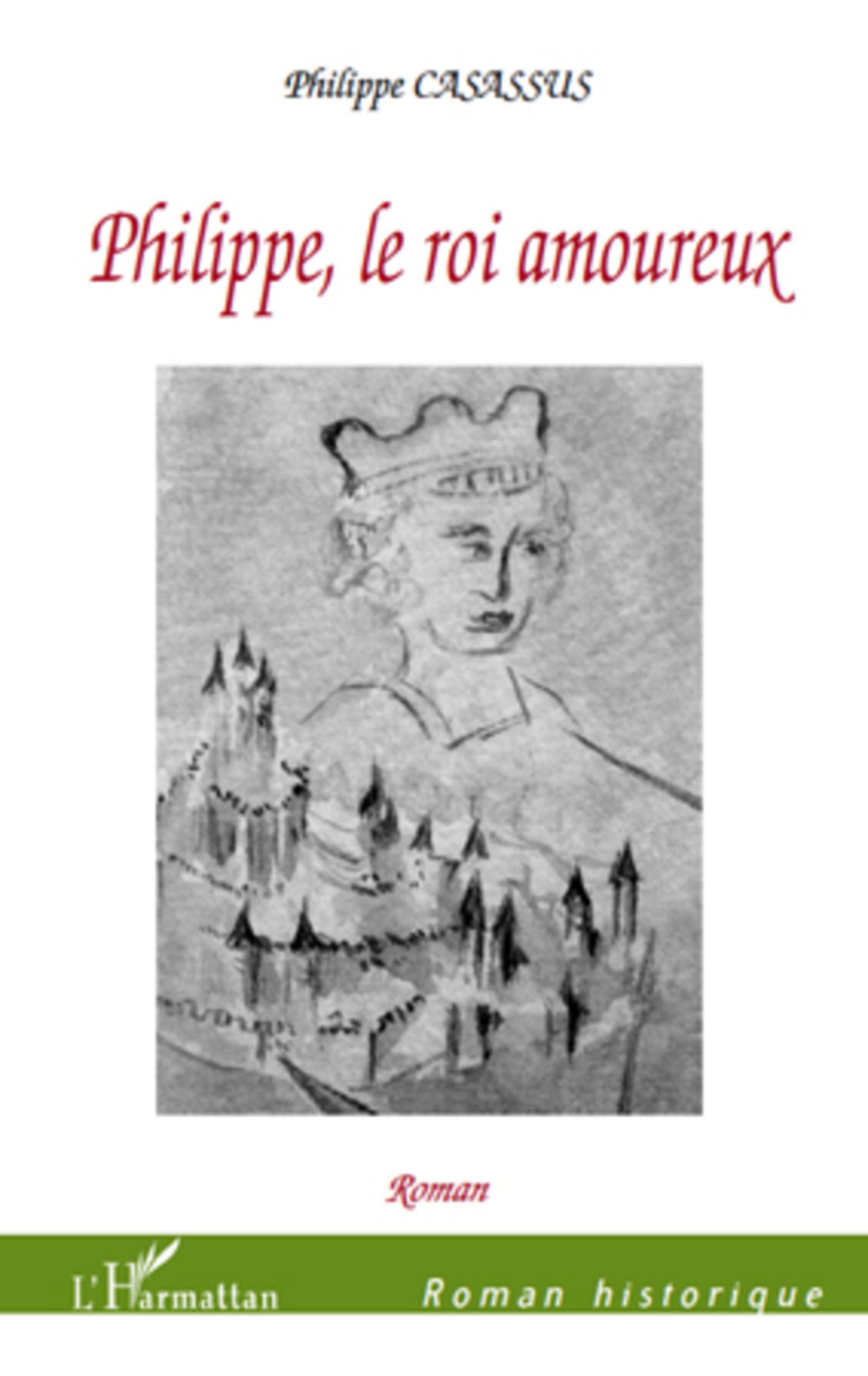 Philippe, le roi amoureux (Roman Historique) (French Edition)