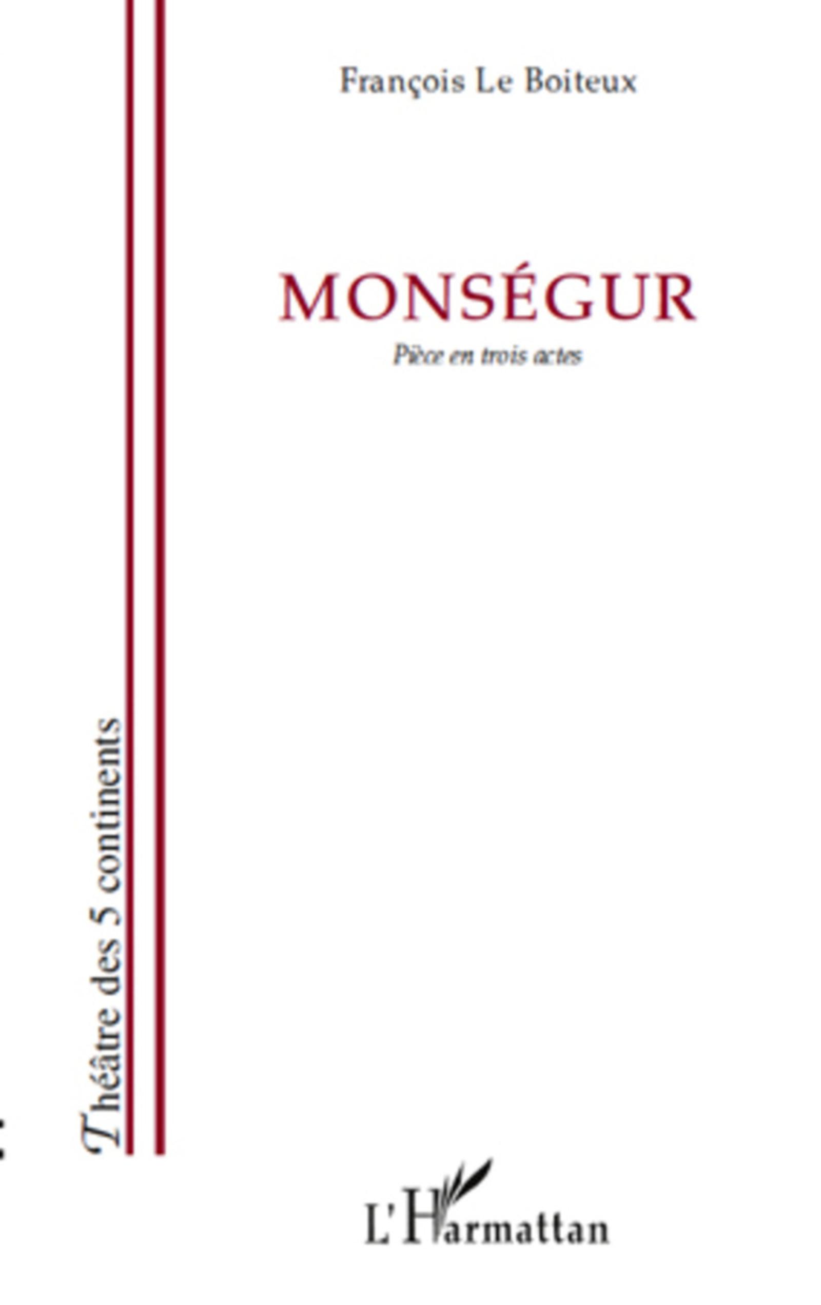 Monsegur Pièce Entrois Actes (French Edition)