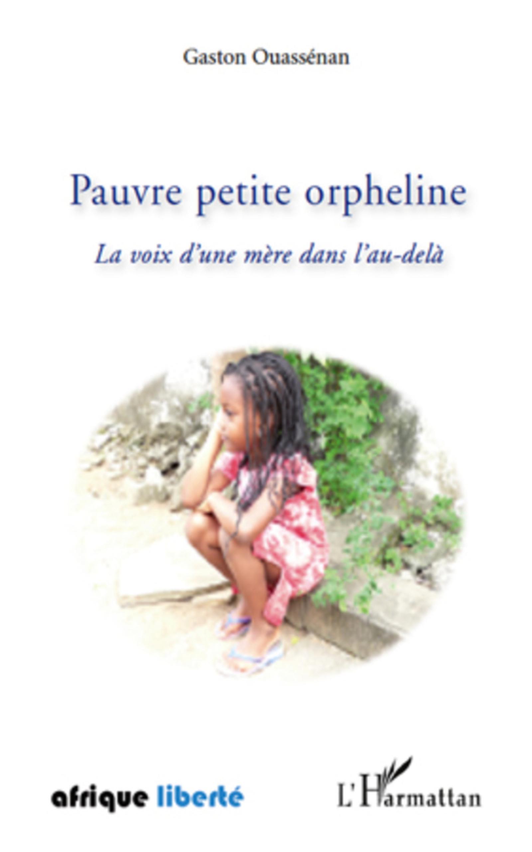 Pauvre Petite Orpheline la Voix dune Mere Dans lau delà (French Edition)