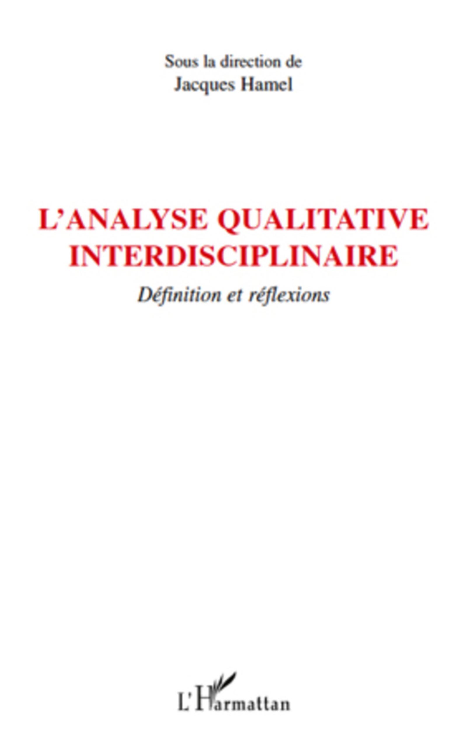 L'analyse qualitative interdisciplinaire. Définition et réflexions - Jacques Hamel