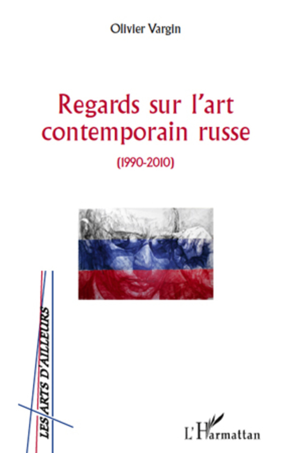 Regards sur l 39 art contemporain russe 1990 2010 for Art contemporain russe