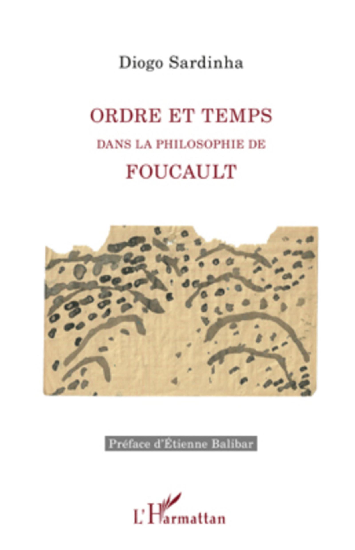 Ordre et Temps dans la philosophie de Foucault - D. Sardinha
