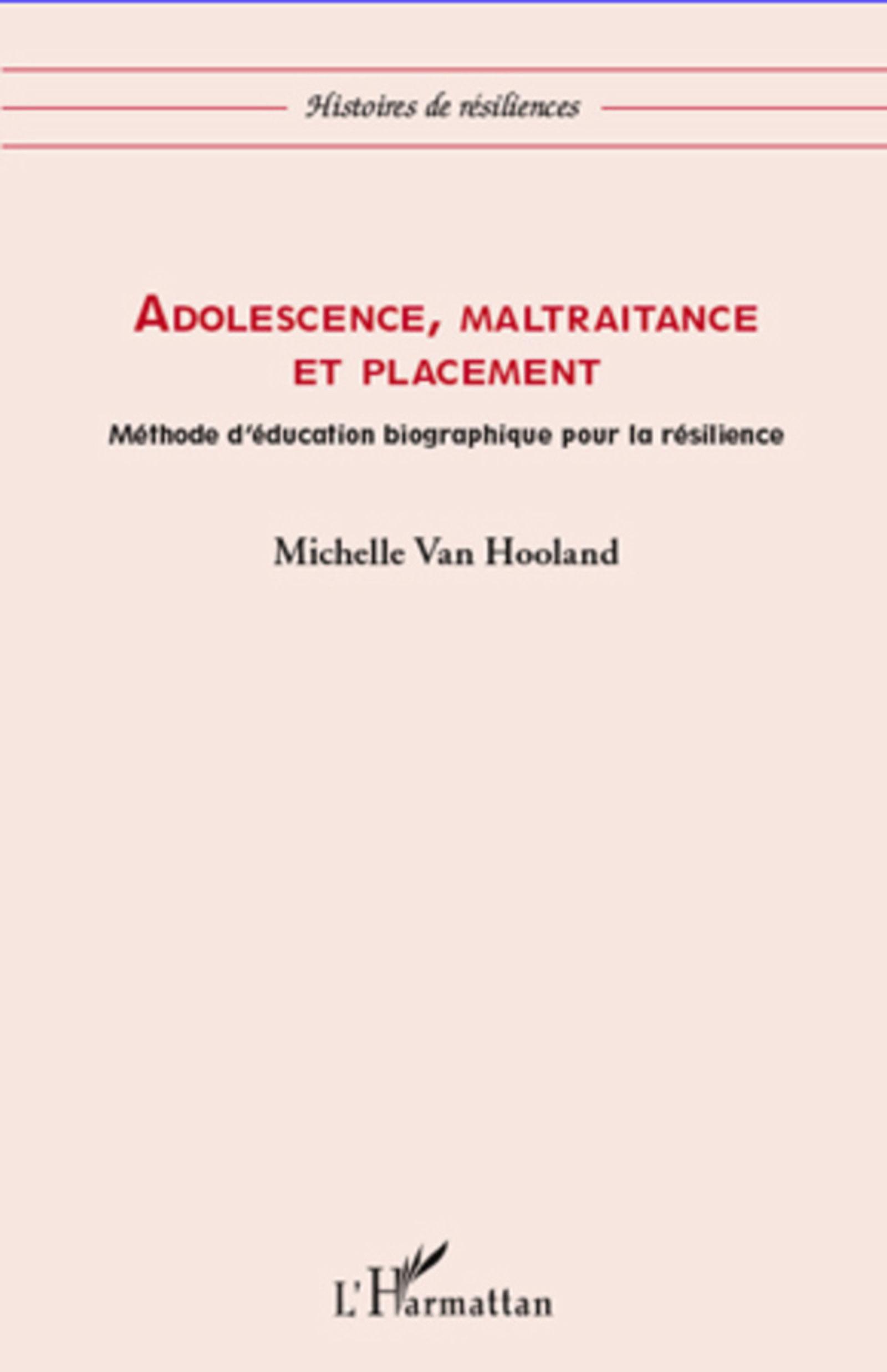 adolescence maltraitance et placement m thode d 39 ducation biographique pour la r silience. Black Bedroom Furniture Sets. Home Design Ideas