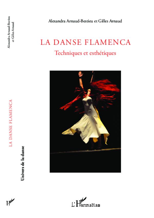 La Danse Flamenca Techniques et esthétiques