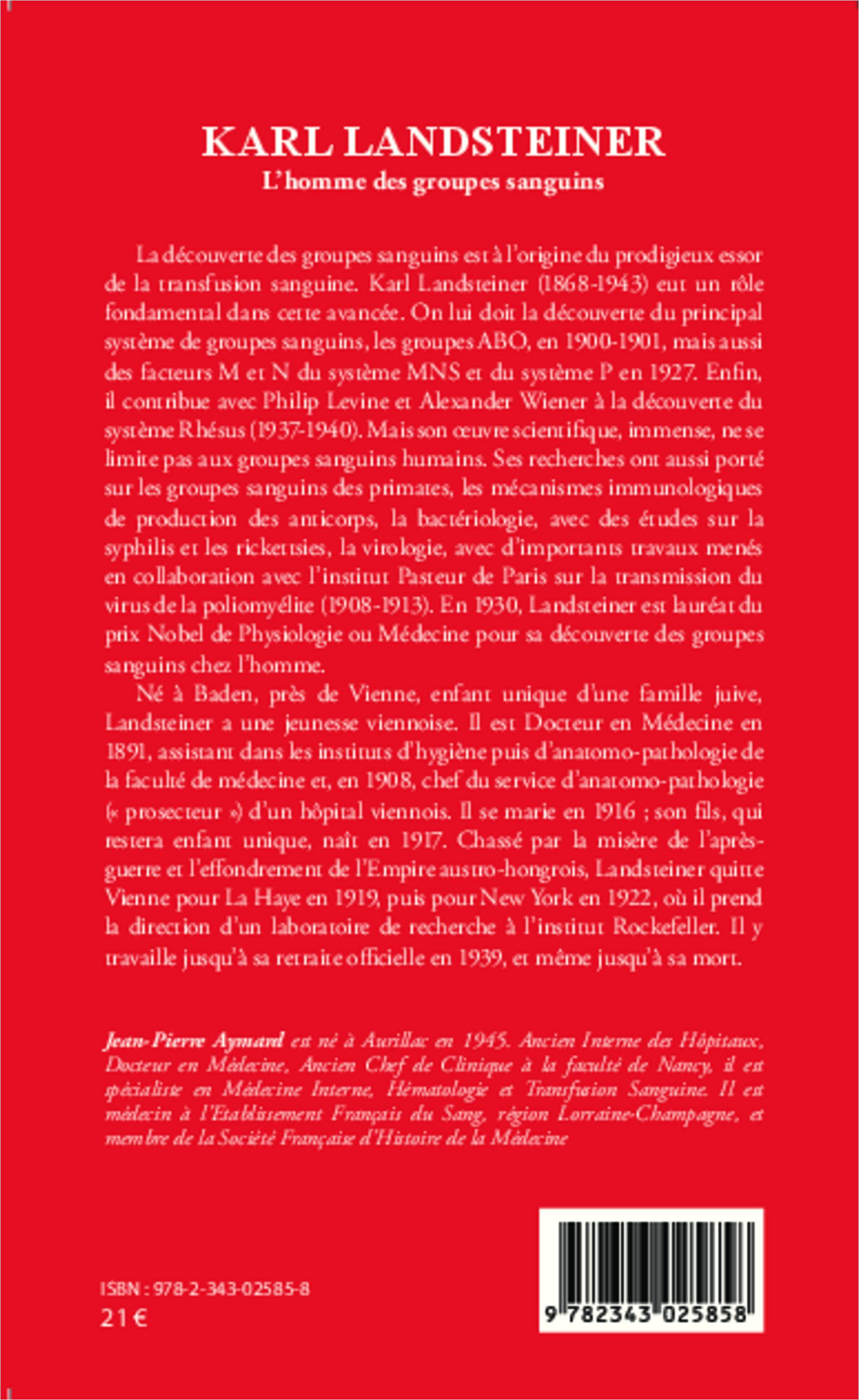 KARL LANDSTEINER - L'homme des groupes sanguins - Edition revue et ...