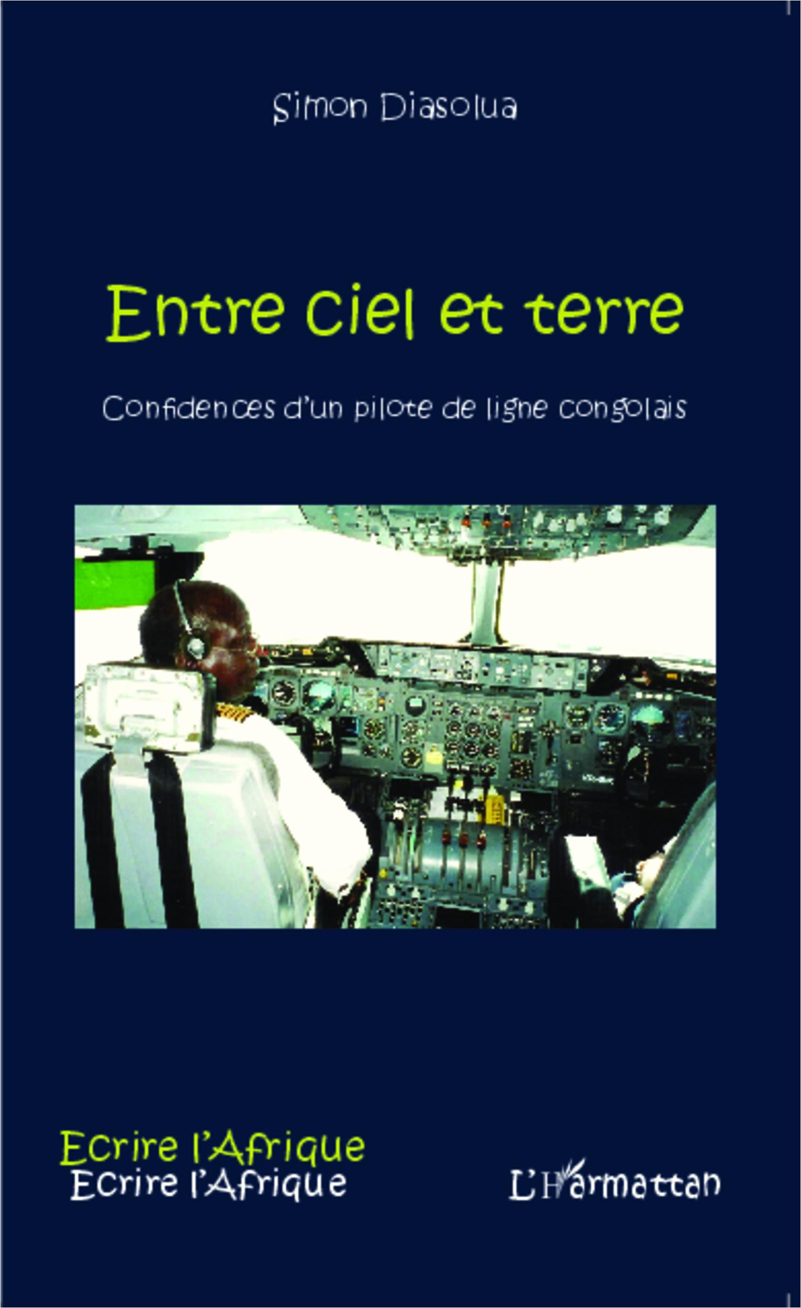 cd0f407840a ENTRE CIEL ET TERRE - Confidences d un pilote de ligne congolais ...