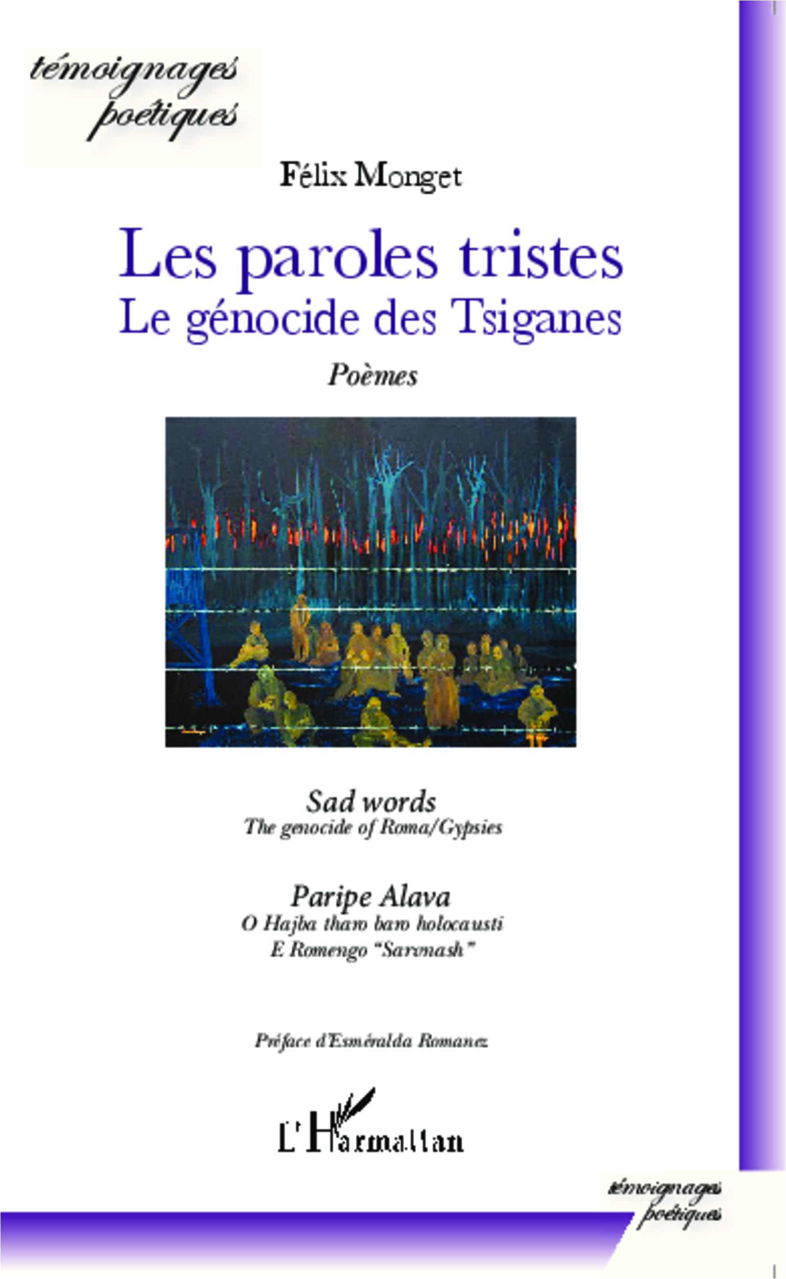 LES PAROLES TRISTES Le génocide des Tsiganes (édition trilingue : Anglais, Romani et Français) 9782343046334r