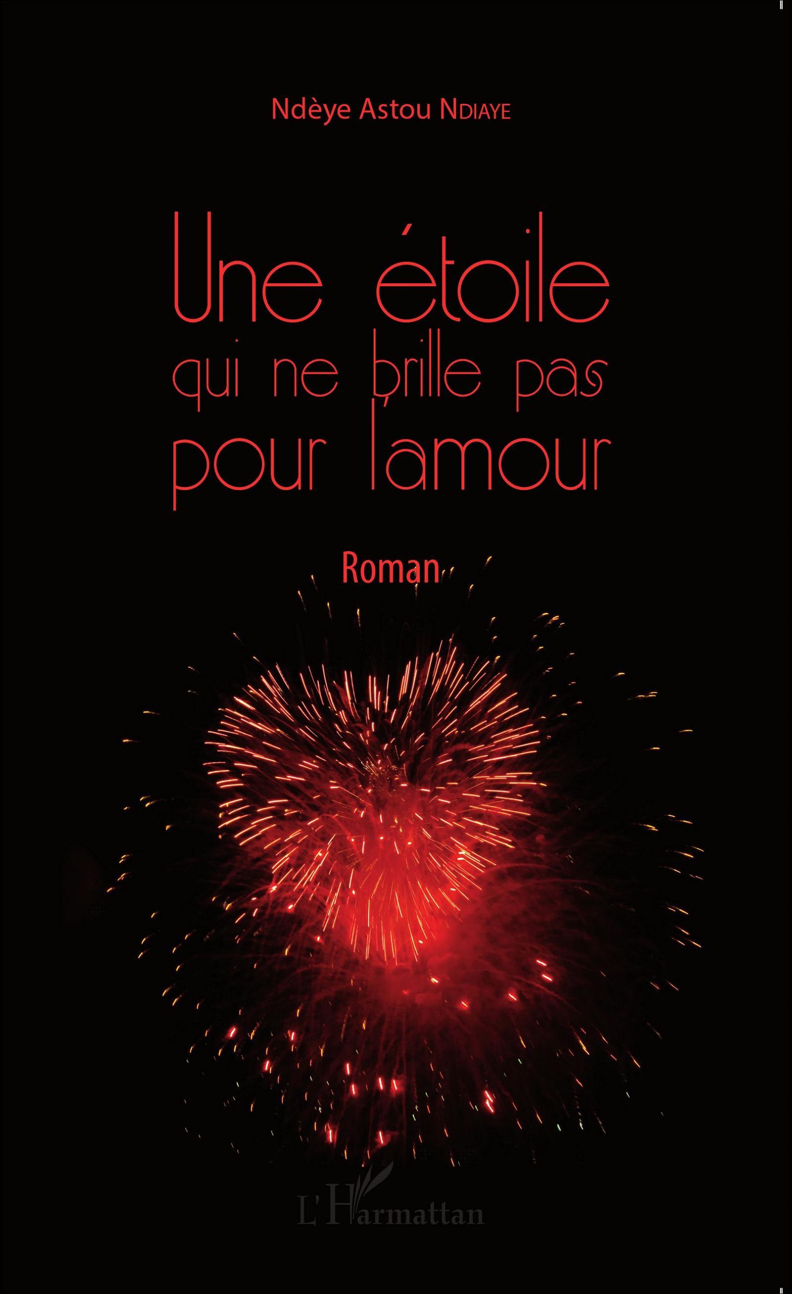 Une étoile Qui Ne Brille Pas Pour Lamour Roman Ndèye Astou