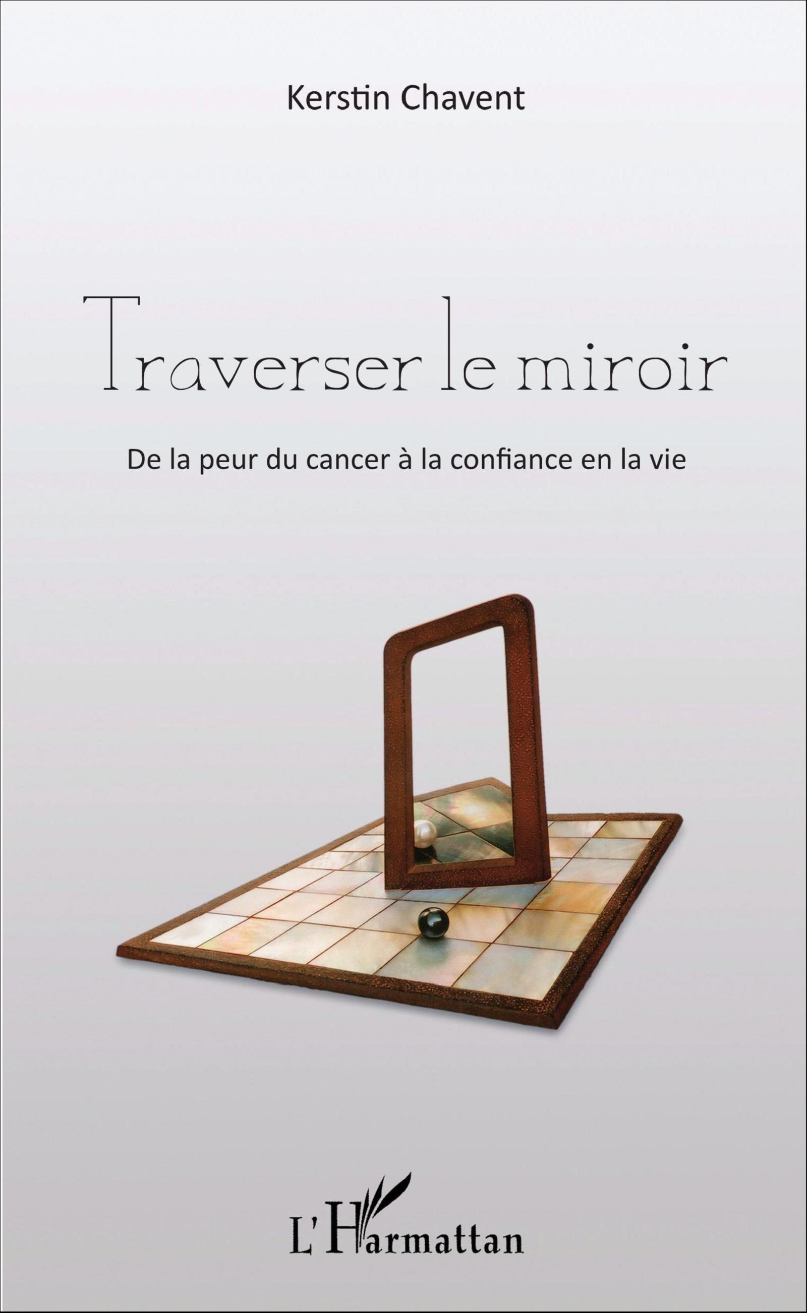 Traverser le miroir de la peur du cancer la confiance for Le miroir de la vie